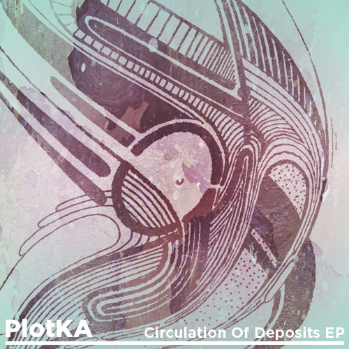 PlotKA – Circulation Of Deposits EP (Qunabu Netlabel)