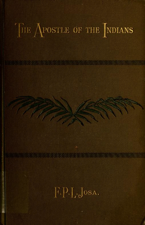 """Fortuna Pietro Luigi Josa - """"The apostle of the Indians of Guiana""""; a memoir of the life and labours of the Rev. W.H. Brett, B.D., for forty years a missionary in British Guiana;"""