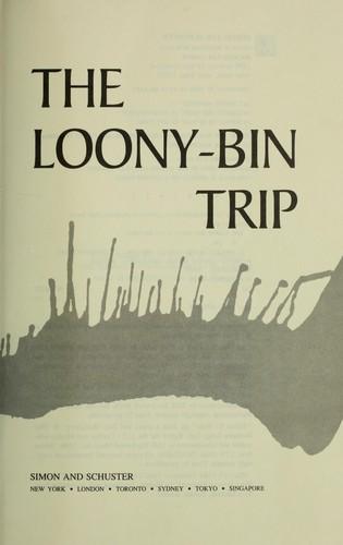 Download The loony-bin trip