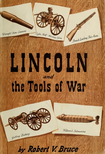 Lincoln and the tools of war.