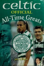 Cover of: Celtic official all-time greats by John Traynor