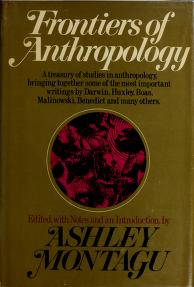 Frontiers of anthropology by Ashley Montagu