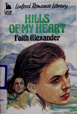 Cover of: Hills of my heart | Faith Alexander