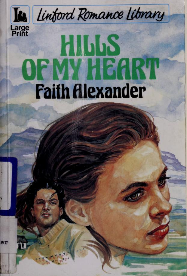 Hills of my heart by Faith Alexander