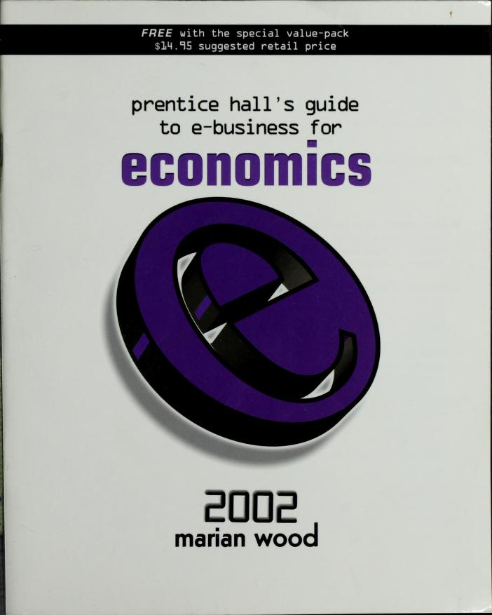 Prentice Hall's Guide to E-Business for Economics by Prentice-Hall, Marian Burk Wood