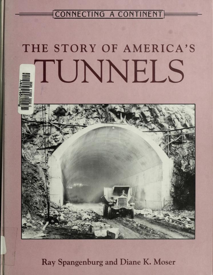 The story of America's tunnels by Spangenburg, Ray