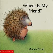 Cover of: Where is my friend? | Marcus Pfister