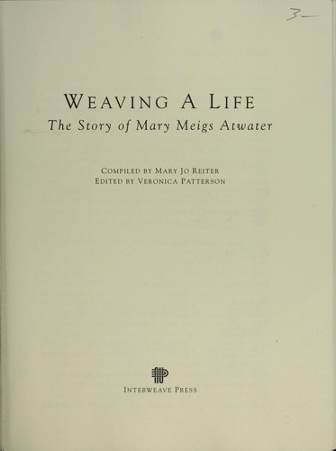 Image 0 of Weaving a Life: The Story of Mary Meigs Atwater