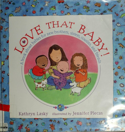 Love that baby! by Kathryn Lasky