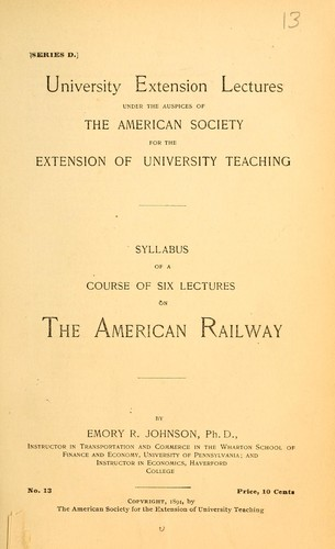 Syllabus of a course of six lectures on the American railway by Emory R. Johnson
