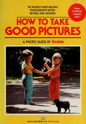 How to take good pictures by by Kodak.