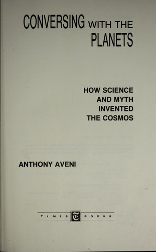 Conversing with the planets by Anthony F. Aveni