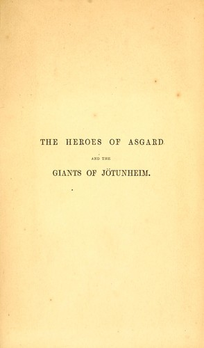 The heroes of Asgard and the giants of Jötunheim, or, The week and its story by Keary, Annie