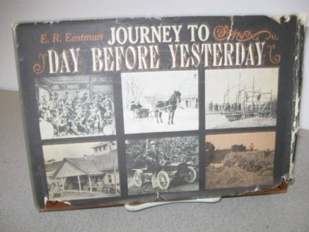 Journey to day before yesterday by E. R. Eastman